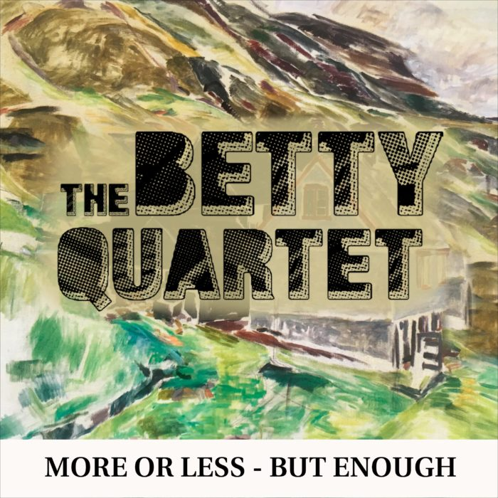 """The Betty Quartet CD """"More or Less - but Enough """""""